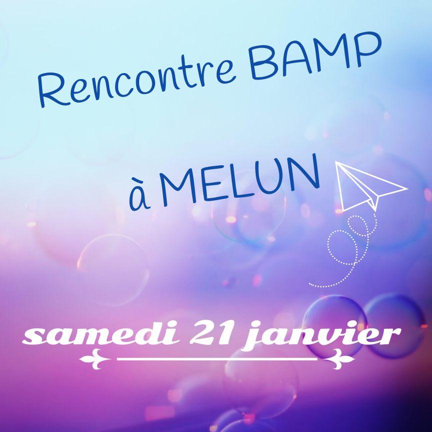 Nouveau ! Première rencontre BAMP à Melun (Seine-et-Marne)