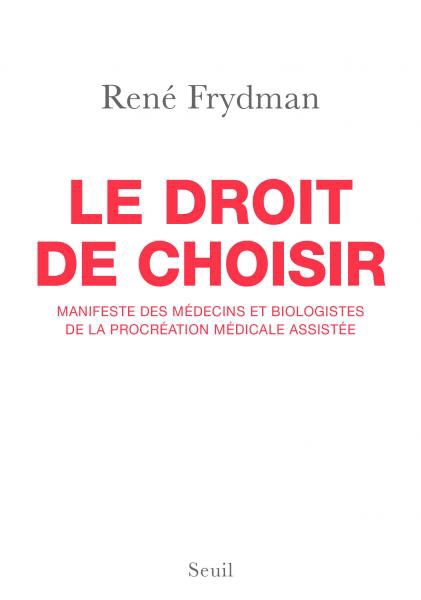 – Le droit de choisir – de RenéFrydman