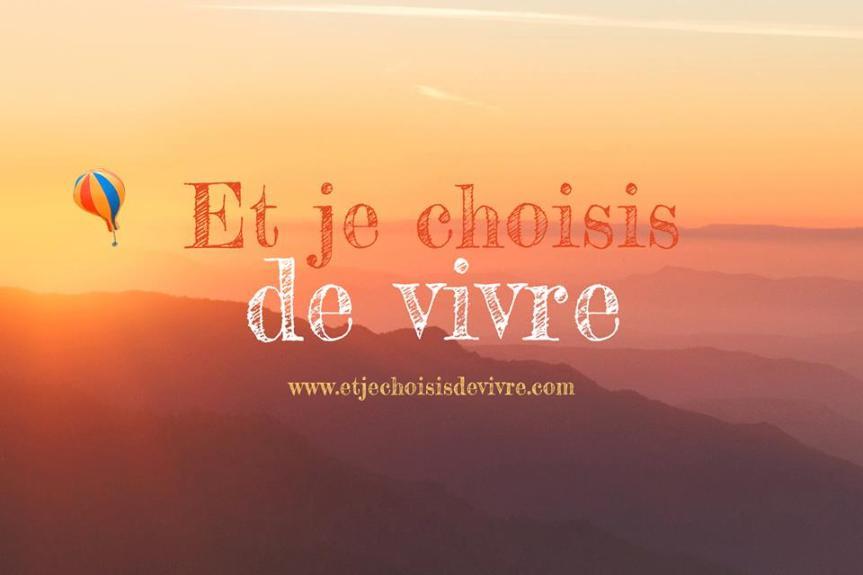 Et je choisis de vivre!