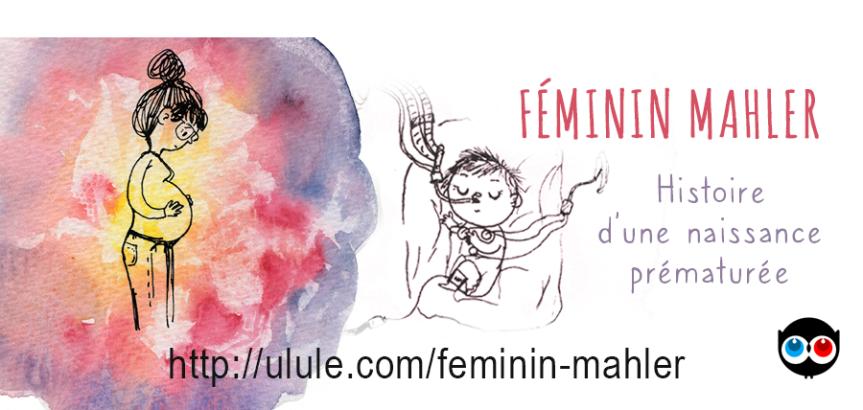 Féminin MAHLER : la prématurité racontée via un roman graphique!